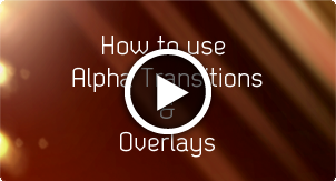 How to use alpha transitions & overlays